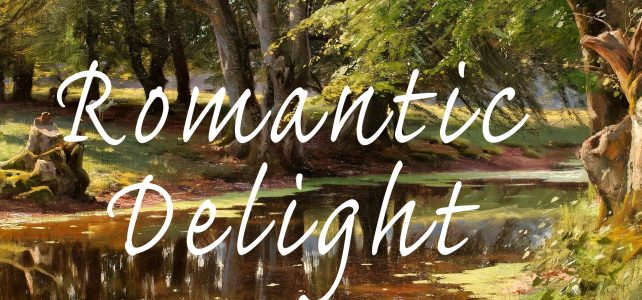 Romantic Delight – 12 May & 19 May, 2018